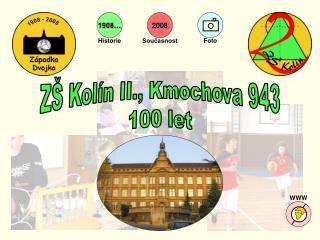ZŠ Kolín II., Kmochova 943 100 let