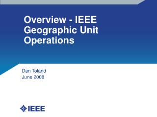 Overview - IEEE Geographic Unit Operations