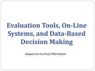 Evaluation Tools, On-Line Systems, and Data-Based Decision Making