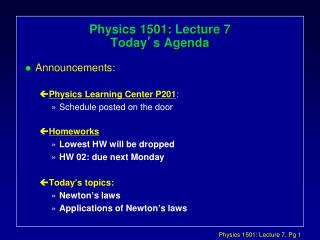 Physics 1501: Lecture 7 Today ' s Agenda