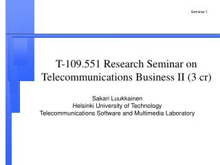 T-109.551 Research Seminar on Telecommunications Business II 3 cr