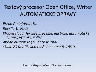 Textov� procesor Open Office,  Writer AUTOMATICK� OPRAVY