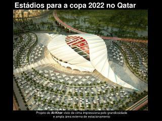 Estádios para a copa 2022 no Qatar
