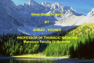 Sleep-Stage Scoring  BY AHMAD   YOUNES  PROFESSOR OF THORACIC MEDICINE