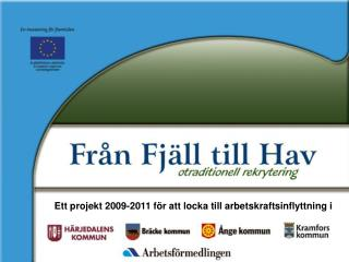 Ett projekt 2009-2011 f�r att locka till arbetskraftsinflyttning i
