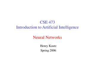 CSE 473 Introduction to Artificial Intelligence Neural Networks