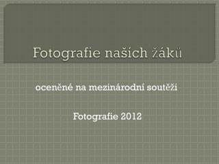 Fotografie naších žáků