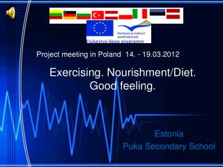Exercising .  Nourishment/Diet . Good  feeling.
