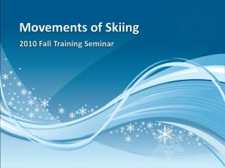 Movements of Skiing
