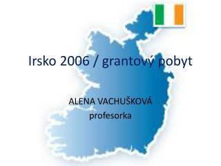 Irsko 2006 / grantový pobyt