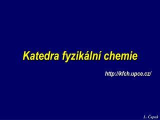 Katedra fyzikální chemie kfch.upce.cz/