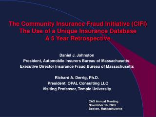 The Community Insurance Fraud Initiative CIFI The Use of a Unique Insurance Database  A 5 Year Retrospective