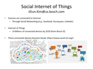Social Internet of Things  JiEun.Kim @ us.bosch