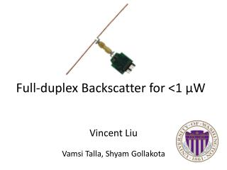 Full - duplex Backscatter  for <1  μW