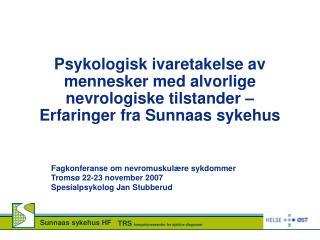 Fagkonferanse om nevromuskulære sykdommer  Tromsø 22-23 november 2007