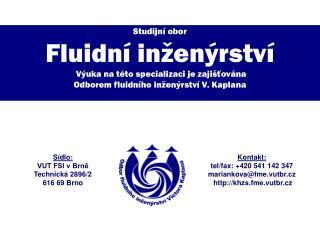 Sídlo: VUT FSI v Brně Technická 2896/2 616 69 Brno