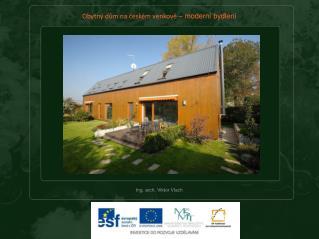 Obytný dům na českém venkově  – moderní bydlení