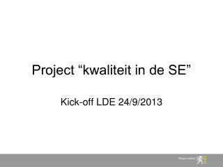 """Project """"kwaliteit in de SE"""""""