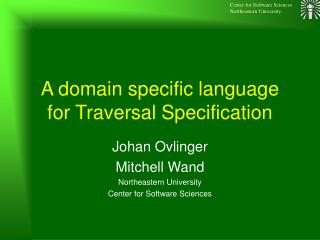 A domain specific language for Traversal Specification