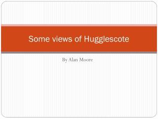 Some views of Hugglescote