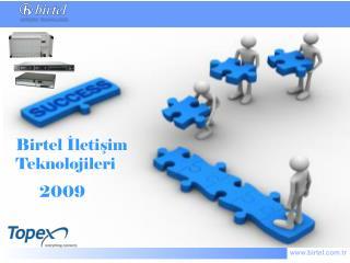 Birtel İletişim Teknolojileri       2009