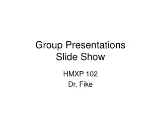 Group Presentations  Slide Show