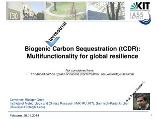 Biogenic Carbon  Sequestration ( tCDR ):  Multifunctionality  for global resilience