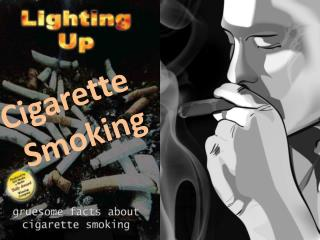 Cigarette  Smoking