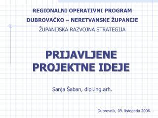 REGIONALNI OPERATIVNI PROGRAM DUBROVAČKO – NERETVANSKE ŽUPANIJE ŽUPANIJSKA RAZVOJNA STRATEGIJA