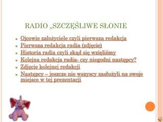 """RADIO """"SZCZĘŚLIWE SŁONIE"""