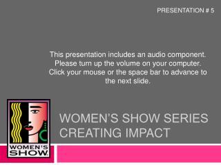 Women�s show series creating impact
