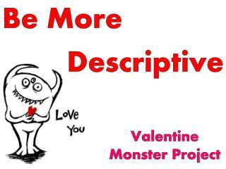Be More Descriptive