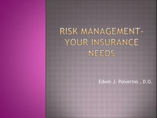 Risk Management- Your Insurance Needs