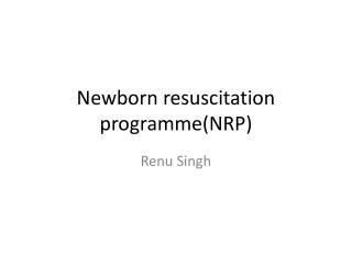 Newborn resuscitation programme(NRP)