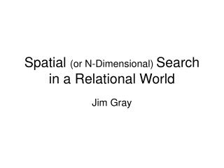 Spatial or N-Dimensional Search in a Relational World