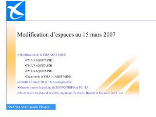 Modification de la TMA AQUITAINE TMA 3 AQUITAINE TMA 7 AQUITAINE TMA 8 AQUITAINE
