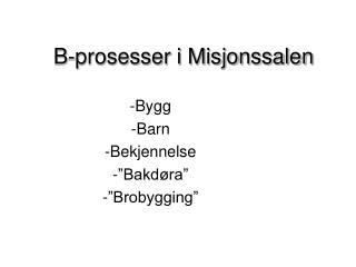 B-prosesser i Misjonssalen