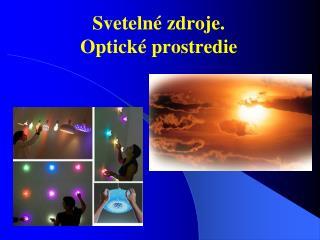 Svetelné zdroje.  Optické prostredie