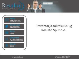 Prezentacja zakresu usług  Resulto Sp. z o.o.