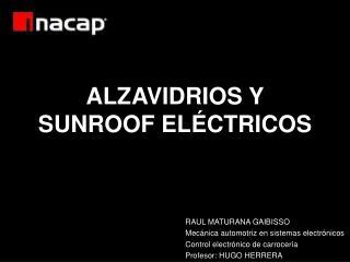 ALZAVIDRIOS Y SUNROOF EL CTRICOS