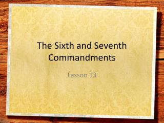 The Sixth and Seventh Commandments