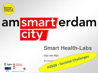 Smart Health-Labs Gijs van Rijn                 Manchester 27-09-2013