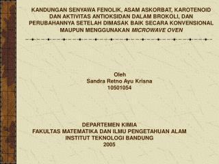 Oleh Sandra Retno Ayu Krisna 10501054