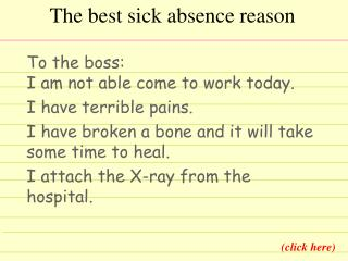 The best sick  absence  reason