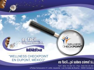 �WELLNESS CHECKPOINT EN DUPONT, M�XICO�