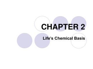 Life s Chemical Basis