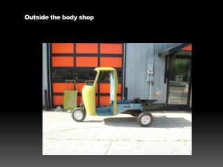 Outside the body shop