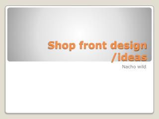 Shop front design /ideas
