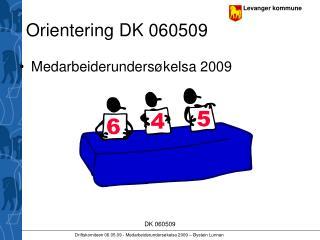 Orientering DK 060509