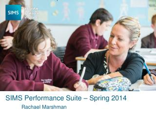 SIMS Performance Suite – Spring 2014